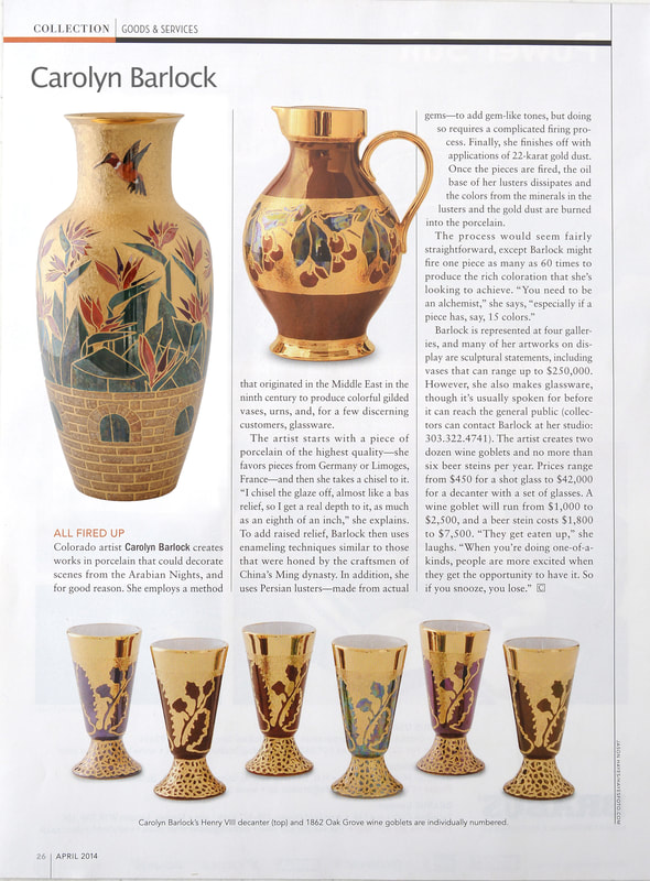 Truly an honor to be featured in the the April 2014 Robb Report Collection Magazine. Carolyn, Barlock, Porcelain, #BarlockPorcelain, Fine, Art, Home, Collection, Luster, Gold, Decorative, Functional, Decor, Floral, Design, Nature, Unique, One of a Kind, Treasures, Traditional, Contemporary, Rare, Painted, Florentine, Persian, Medici, Pope, Ming, United States, Studio, Denver, Columbine Gallery, Loveland, Colorado, Sculpture in the Park, Governor's Art Show, Luxurea, Beverly Hills, California, Exquisite, Ships, Worldwide, Shipper Supply, Robb Report, ArtBeat, Southwest Art